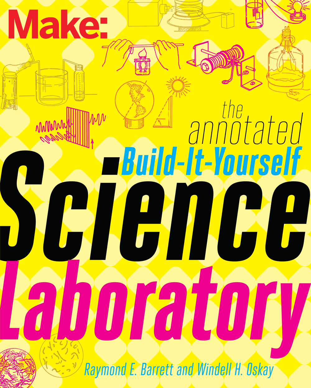 The Annotated Build It Yourself Science Laboratory